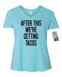 After This We're Getting Tacos Plus Size Womens V Neck T-Shirt Top