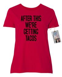 After This We're Getting Tacos Plus Size Womens Short Sleeve T-Shirt Top