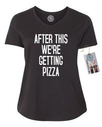 After This We're Getting Pizza Plus Size Womens V Neck T-Shirt Top